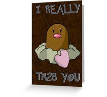 I really TM28 you! Greeting Card