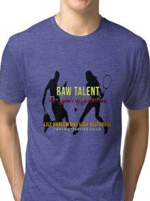 Raw Talent Tri-blend T-Shirt