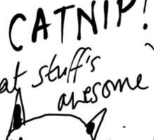Because Catnip is AWESOME! Sticker