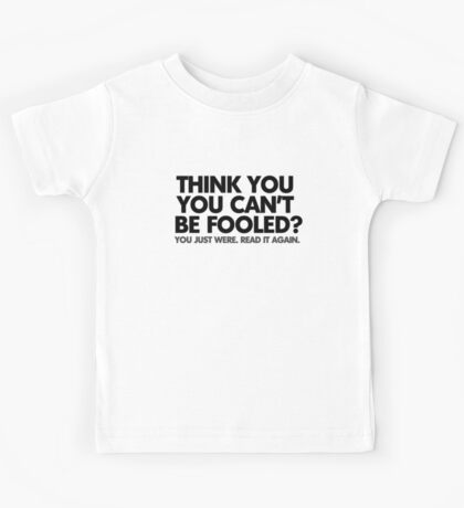 Think you can't be fooled? You just were. Read it again. Kids Clothes