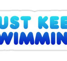 Finding Nemo - Just Keep Swimming Sticker