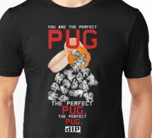 YOU ARE THE PERFECT PUG Unisex T-Shirt