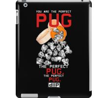 YOU ARE THE PERFECT PUG iPad Case/Skin