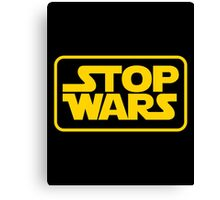Stop Wars Canvas Print
