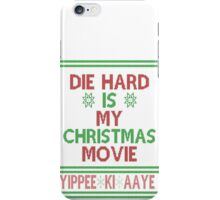 Die Hard is my Christmas Movie! iPhone Case/Skin