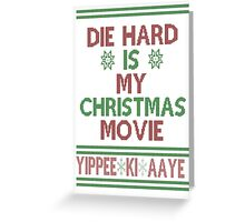 Die Hard is my Christmas Movie! Greeting Card
