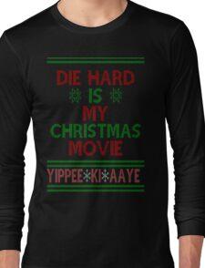 Die Hard is my Christmas Movie! Long Sleeve T-Shirt