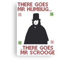 There goes Mr Humbug Canvas Print