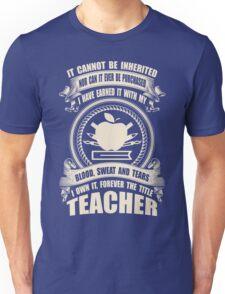 Forever The Title - Teacher Unisex T-Shirt