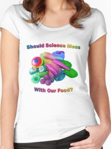 Should Science Mess With Our Food Women's Fitted Scoop T-Shirt
