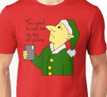You Used To Call Me On My Elf Phone Unisex T-Shirt