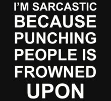 I'm sarcastic  by sktees