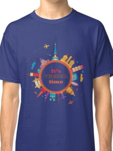 It's Travel Time Classic T-Shirt