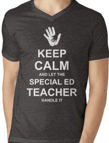 Keep Calm and Let Special Ed Teacher Handle It. Mens V-Neck T-Shirt