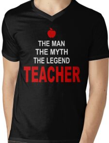 The man - The Myth - The Legend - Teacher! Mens V-Neck T-Shirt