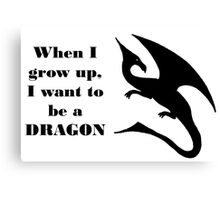 When I Grow Up - Dragon Canvas Print