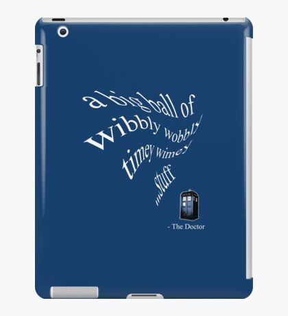 wibbly wobbly timey wimey...stuff (iPhone & iPad Only) iPad Case/Skin
