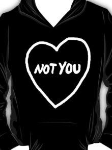 Not You (white font) T-Shirt