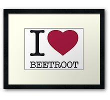 I ♥ BEETROOT Framed Print