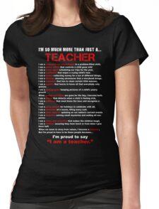 I am a Teacher Womens Fitted T-Shirt