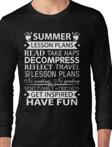 Summer Lesson Plans of Teacher!! Long Sleeve T-Shirt