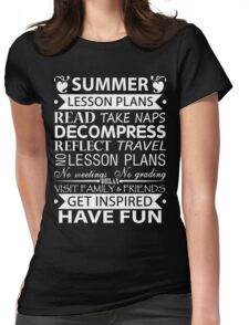 Summer Lesson Plans of Teacher!! Womens Fitted T-Shirt
