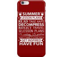 Summer Lesson Plans of Teacher!! iPhone Case/Skin