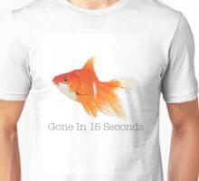 Gone in 15 Seconds (Goldfish) Unisex T-Shirt