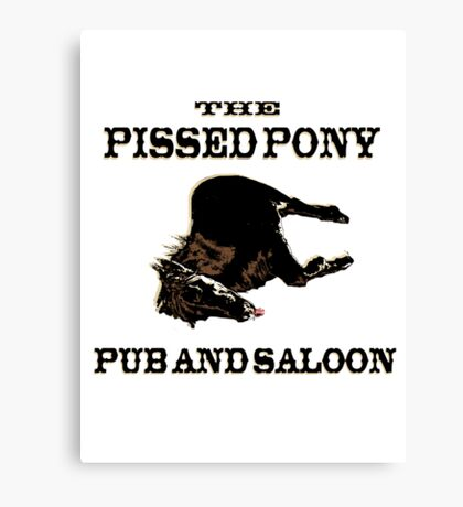The Pissed Pony Pub and Saloon Canvas Print