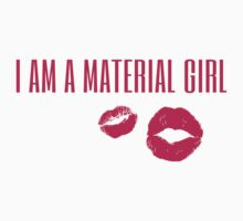 i am a material girl by ak4e
