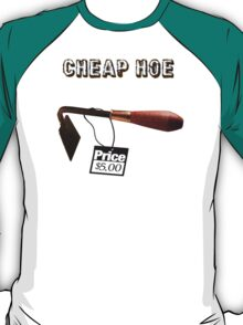 Cheap Hoe T-Shirt