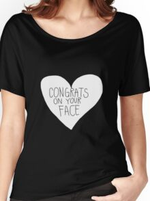 Congrats On Your Face Women's Relaxed Fit T-Shirt