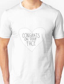 Congrats On Your Face Unisex T-Shirt