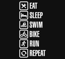 Eat sleep swim bike run repeat - triathlon by LaundryFactory