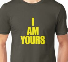I AM YOURS Unisex T-Shirt