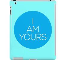 I AM YOURS II iPad Case/Skin