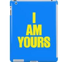 I AM YOURS III iPad Case/Skin