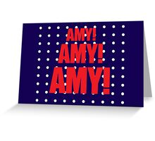 Amy Amy Amy! II Greeting Card