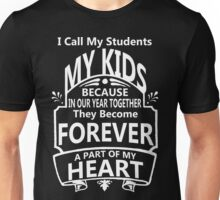 I Call My Students My Kid!! Unisex T-Shirt