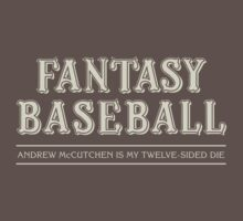 "Fantasy Baseball - ""Andrew McCutchen is my 12-Sided Die"" by Equal-Opposite"