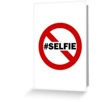 No Selfie Zone Greeting Card