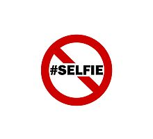 No Selfie Zone Photographic Print