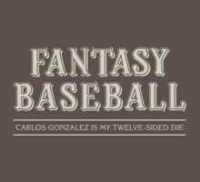 "Fantasy Baseball - ""Carlos Gonzalez is my 12-Sided Die"" by Equal-Opposite"