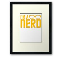 I'm A Nerd And I Don't Care Framed Print