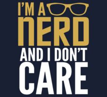I'm A Nerd And I Don't Care by Six 3