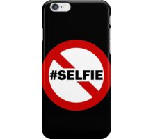 No Selfie Zone iPhone Case/Skin