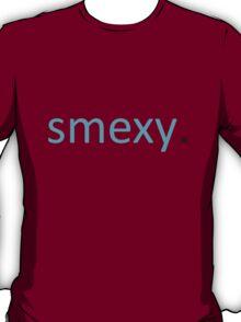 smexy. T-Shirt