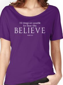 All Things Are Possible For Those Who Believe Women's Relaxed Fit T-Shirt