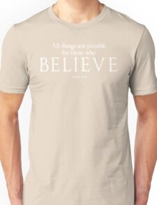 All Things Are Possible For Those Who Believe Unisex T-Shirt