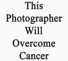 This Photographer Will Overcome Cancer  by supernova23